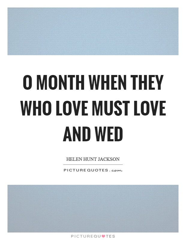 o month when they who love must love and wed picture quotes