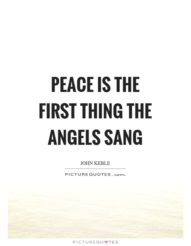 Peace is the first thing the angels sang Picture Quote #1
