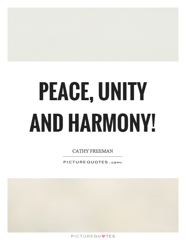 Peace Unity And Harmony Picture Quotes