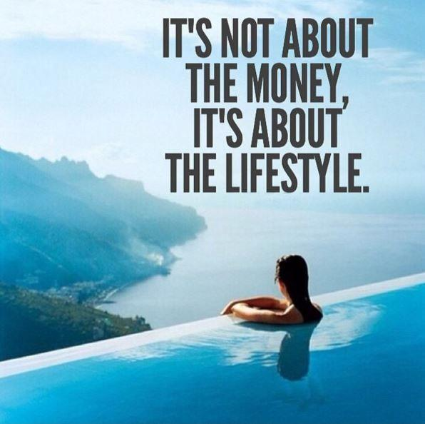 It's not about the money, it's about the lifestyle Picture Quote #1