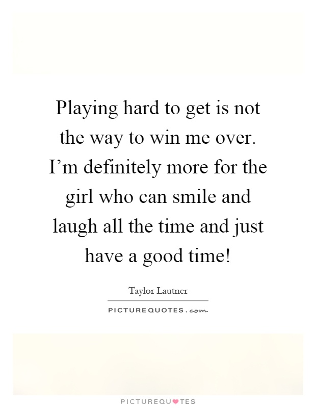 Quotes About Being Hard To Get: Taylor Lautner Quotes & Sayings (22 Quotations