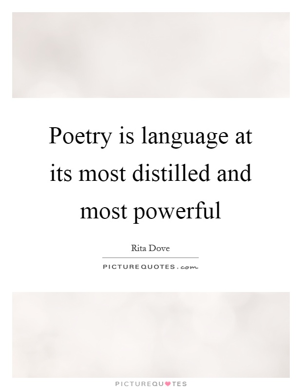 Poetry is language at its most distilled and most powerful Picture Quote #1