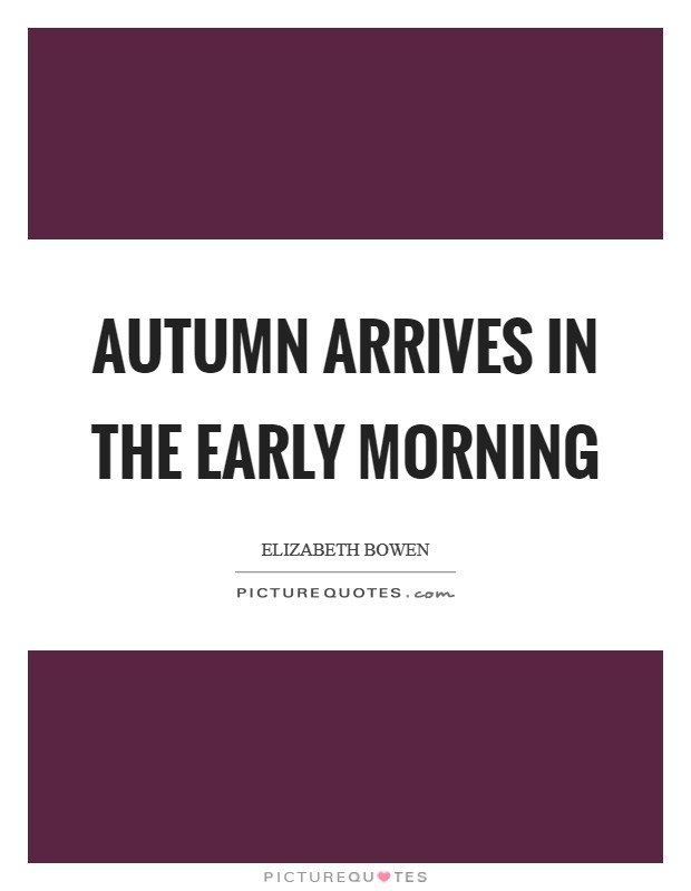 Autumn arrives in the early morning Picture Quote #1