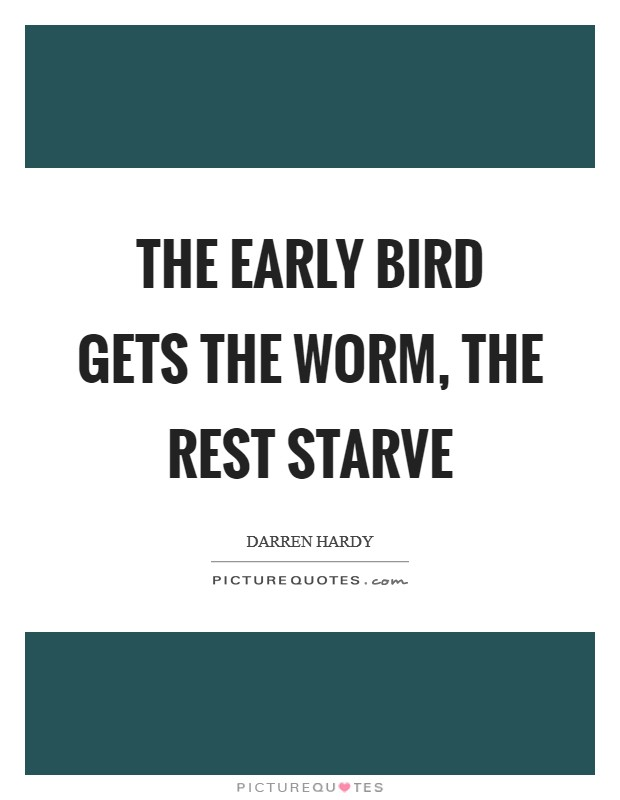 early bird gets the worm and other sayings