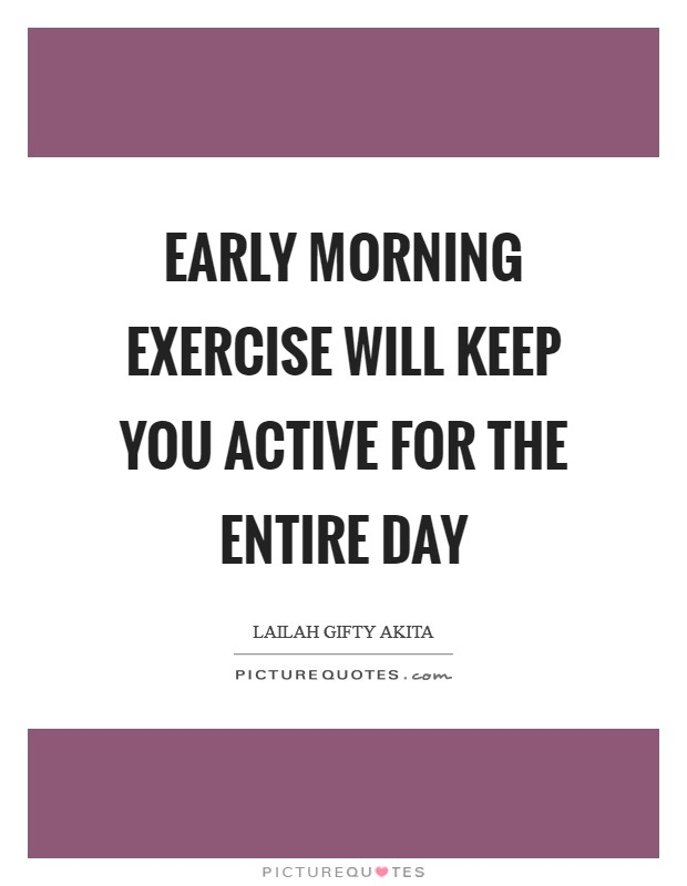 Early Morning Quotes | Early Morning Quotes Sayings Early Morning Picture Quotes