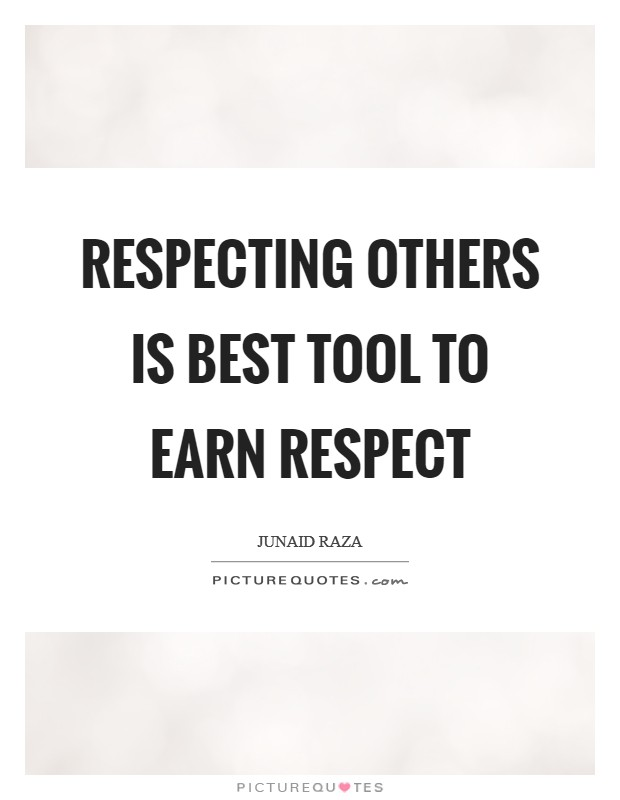 Respecting others is best tool to earn respect Picture Quote #1
