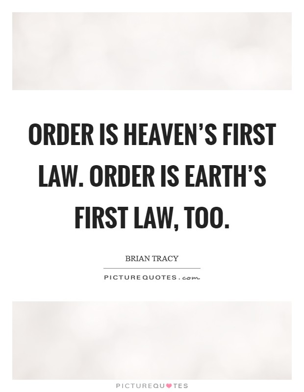 Order is heaven's first law. Order is earth's first law, too Picture Quote #1