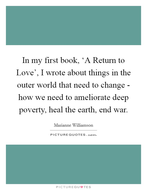 A Return To Love Quotes New In My First Book 'a Return To Love' I Wrote About Things