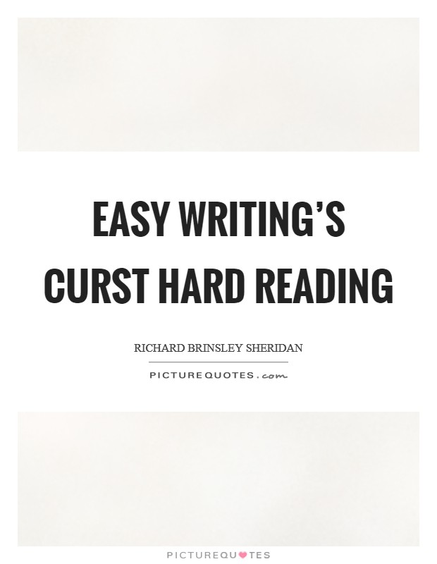 Easy writing's curst hard reading Picture Quote #1