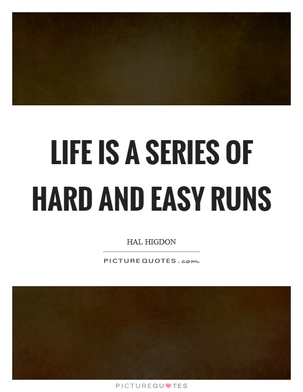 Life is a series of hard and easy runs Picture Quote #1