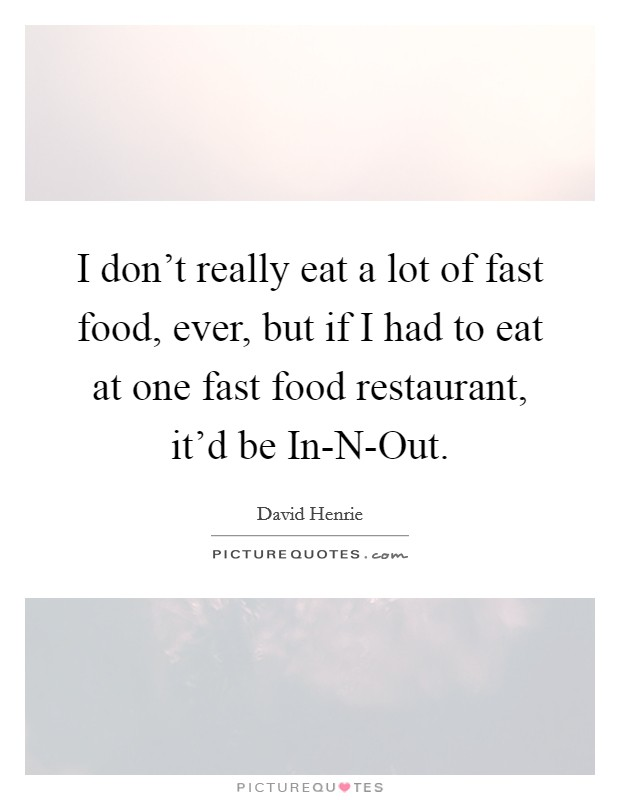 Restaurant Food Quotes Sayings Restaurant Food Picture Quotes