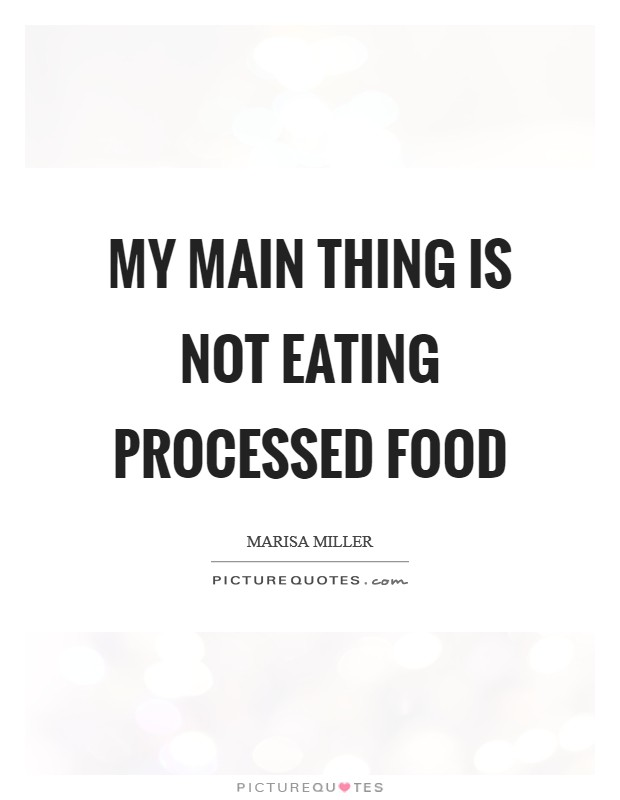My main thing is not eating processed food Picture Quote #1