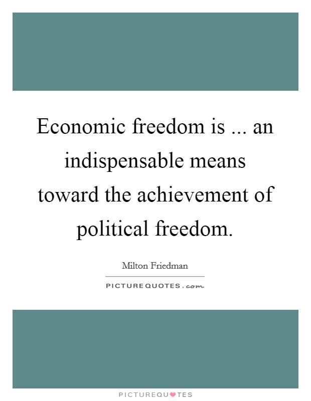 economic freedom and political freedom milton