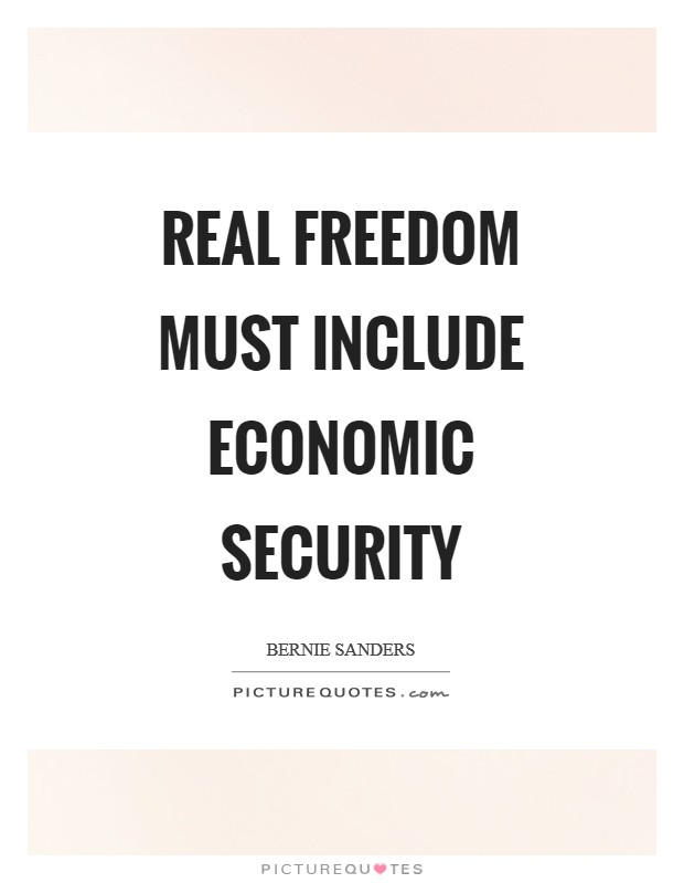 Real freedom must include economic security Picture Quote #1