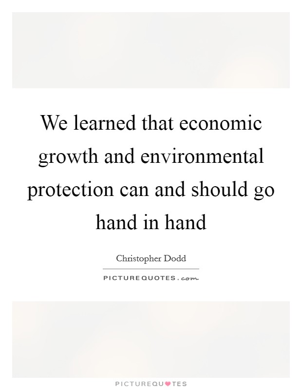 economic development and environmental protection Economic concerns into its development of environmental policies  if it is  appropriate for government to be involved in environmental protection, how  intensive.