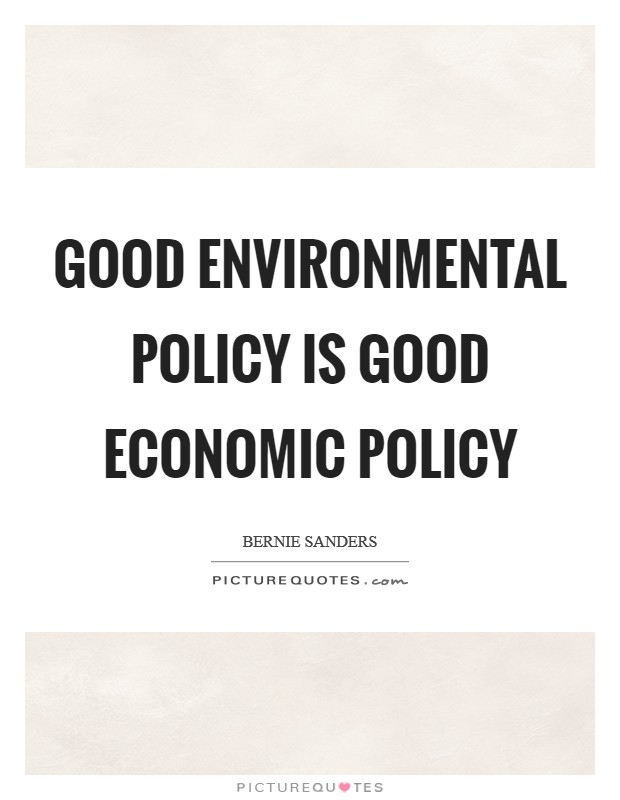 Good environmental policy is good economic policy Picture Quote #1