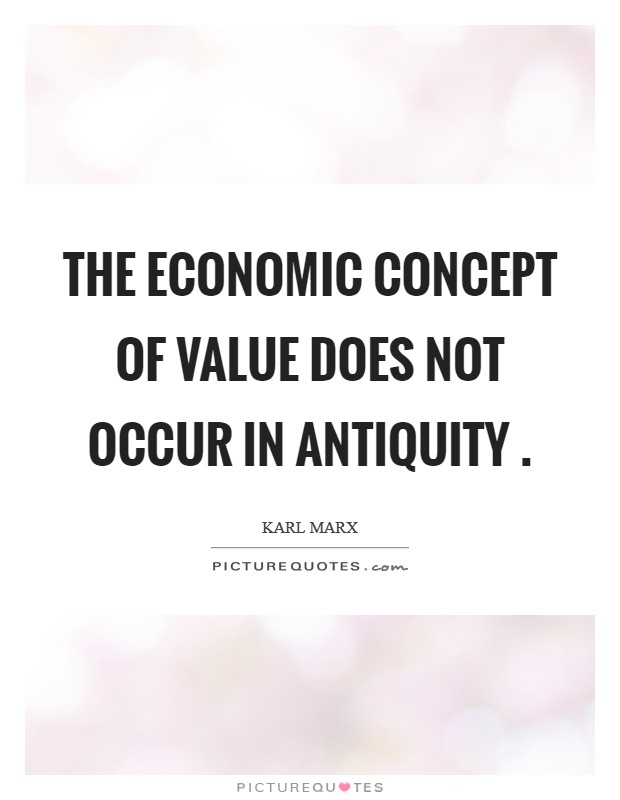 The economic concept of value does not occur in antiquity  Picture Quote #1
