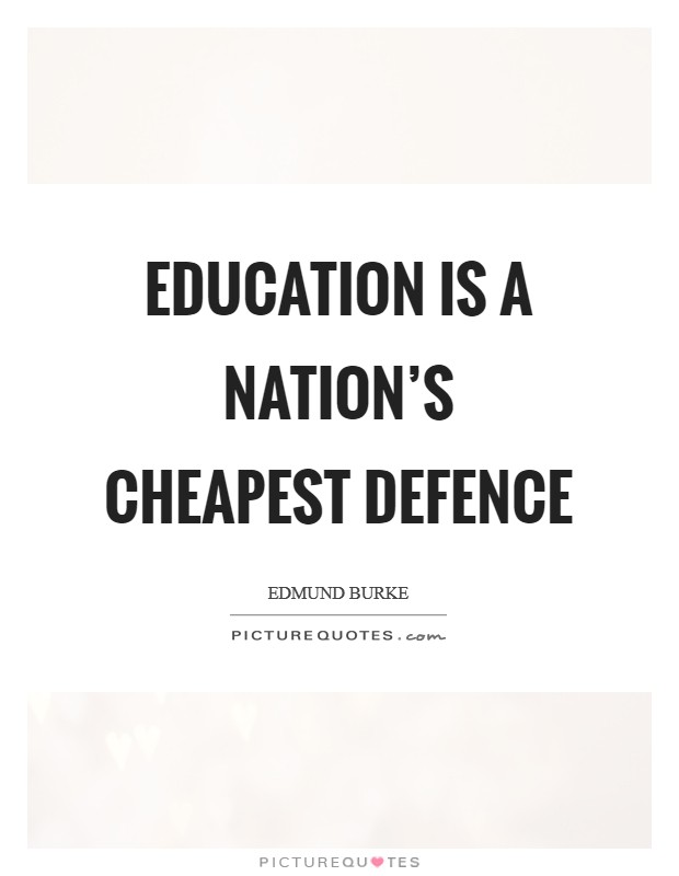 Education is a nation's cheapest defence Picture Quote #1
