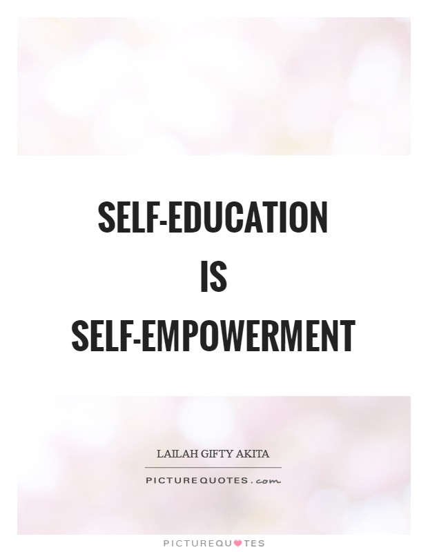 Self-education is self-empowerment Picture Quote #1