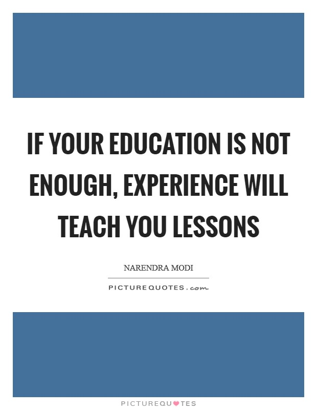 Education Experience Quotes Sayings Education Experience Picture