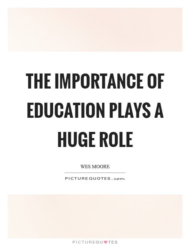 the importance of the role played What is the role of play in child development the emphasis on performance both in class and on the sports field to some extent denies the importance of play the role of play following are some major roles of play: 1.