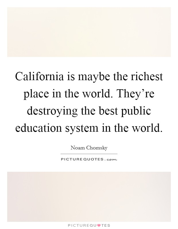 California is maybe the richest place in the world they Home is the best place in the world quotes
