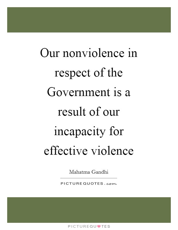 is non violence an effective form In our struggle to bring about fundamental social change is nonviolence a more viable and effective option than violence violence vs nonviolence forms of.