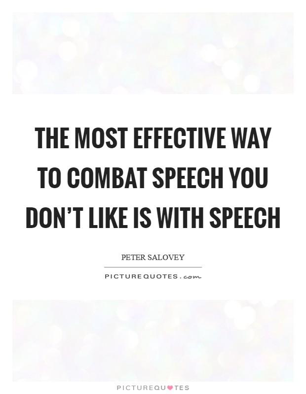 The most effective way to combat speech you don't like is with speech Picture Quote #1