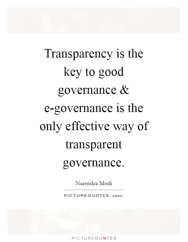 Transparency is the key to good governance and e-governance is the only effective way of transparent governance Picture Quote #1