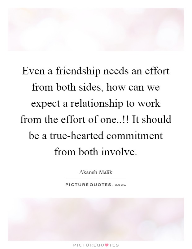 Image of: Effort Into Even Friendship Needs An Effort From Both Sides How Can We Expect Relationship Saintluciaaircom Effort In Relationship Quotes Sayings Effort In Relationship