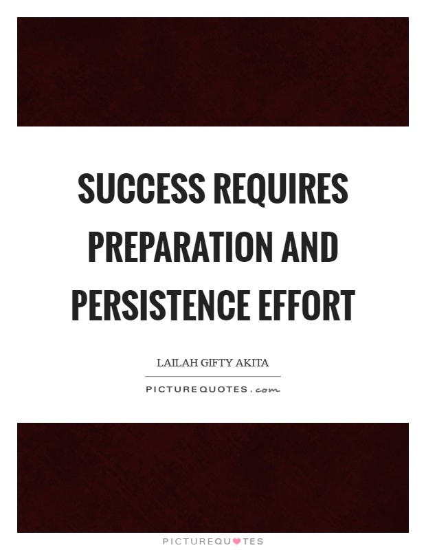 Success requires preparation and persistence effort Picture Quote #1