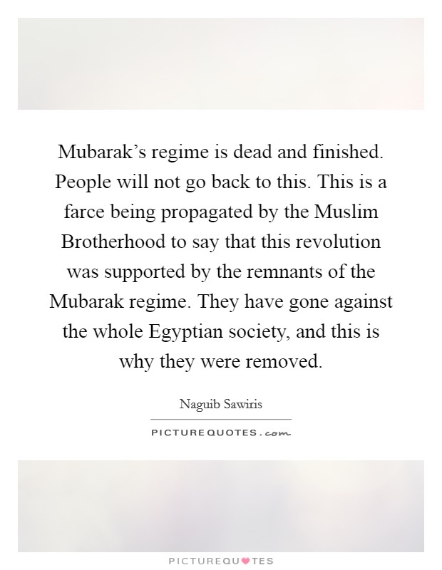 Mubarak 39 s regime is dead and finished people will not go for Farcical how to say