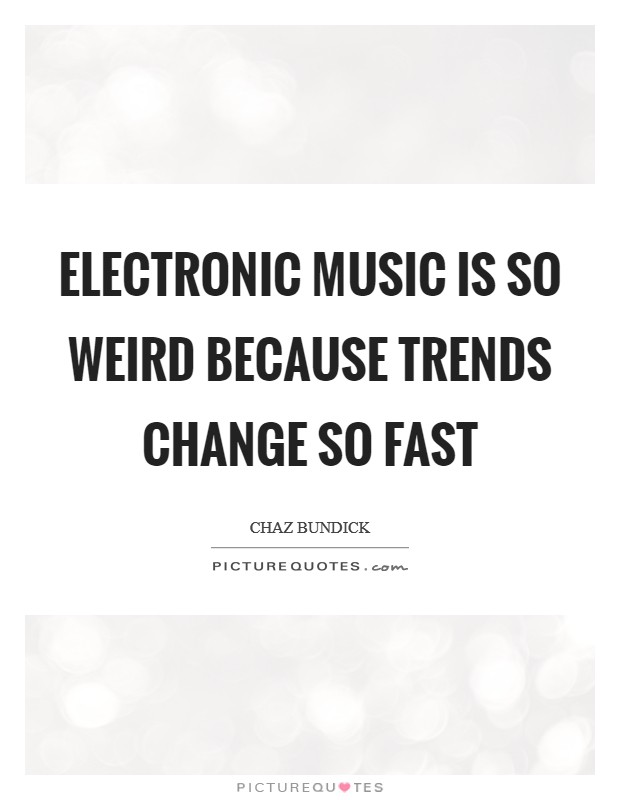 Electronic Music Quotes Sayings Electronic Music Picture Quotes