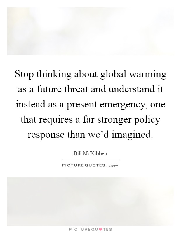 is global warming a threat to Global warming is a hot topic these days debate over it has been going all around the world understanding global warming and its impact is important to meet the challenges pose by it.