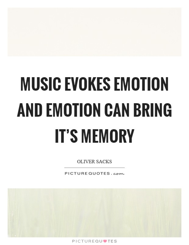 Music evokes emotion and emotion can bring it's memory Picture Quote #1