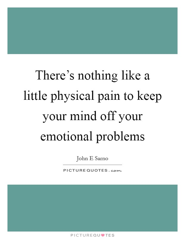 There's nothing like a little physical pain to keep your ...