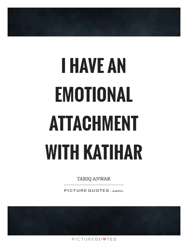 emotional attachments Perhaps the most prominent of this group of theorists, john bowlby was the first psychologist who started an extensive study on attachment according to bowlby's attachment theory, attachment is a psychological connectedness that occurs between humans and lasts for a long period of time.
