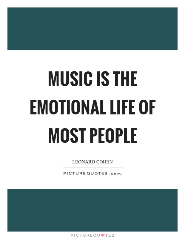 Music is the emotional life of most people Picture Quote #1