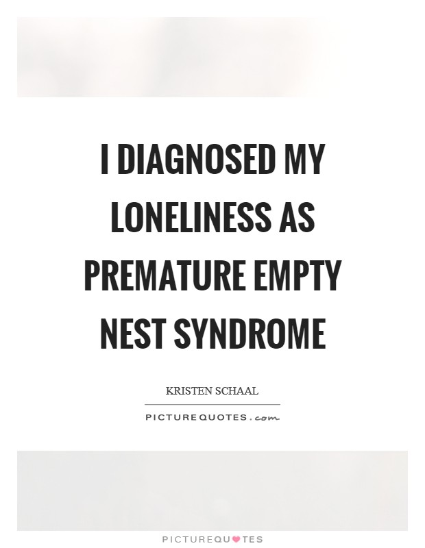 I diagnosed my loneliness as premature empty nest syndrome ...