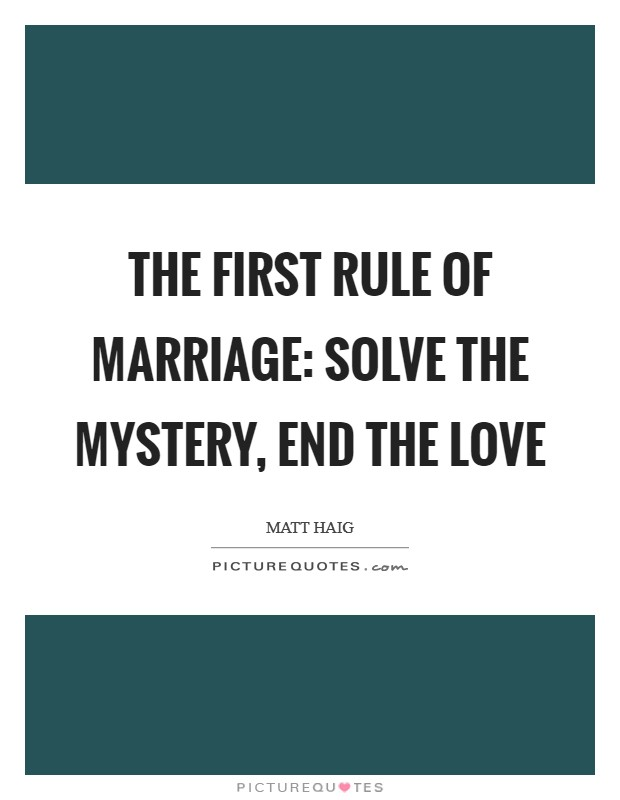 The first rule of marriage: solve the mystery, end the love Picture Quote #1