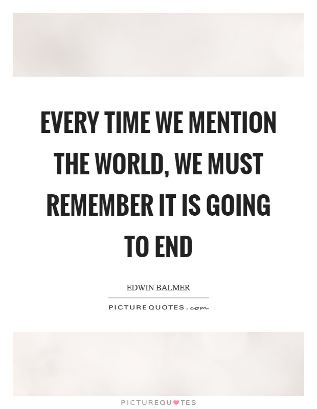end of world quotes sayings end of world picture quotes