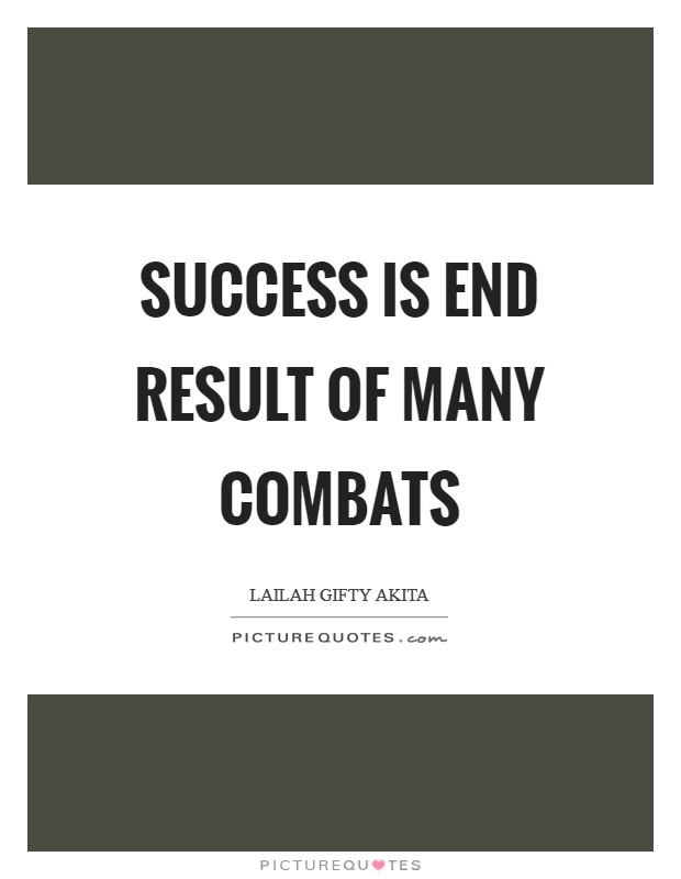Success is end result of many combats Picture Quote #1