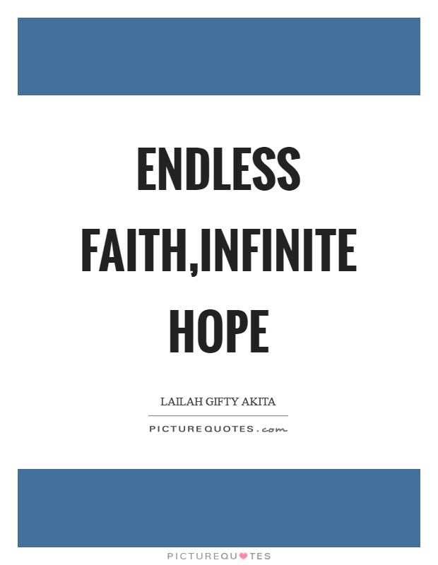 Endless faith,Infinite hope Picture Quote #1