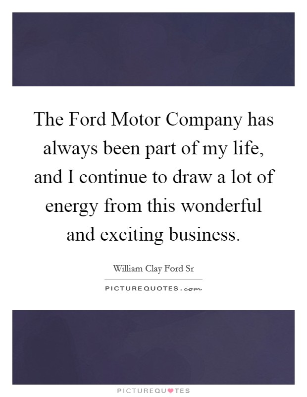 The ford motor company has always been part of my life for Jefferson ford motor company