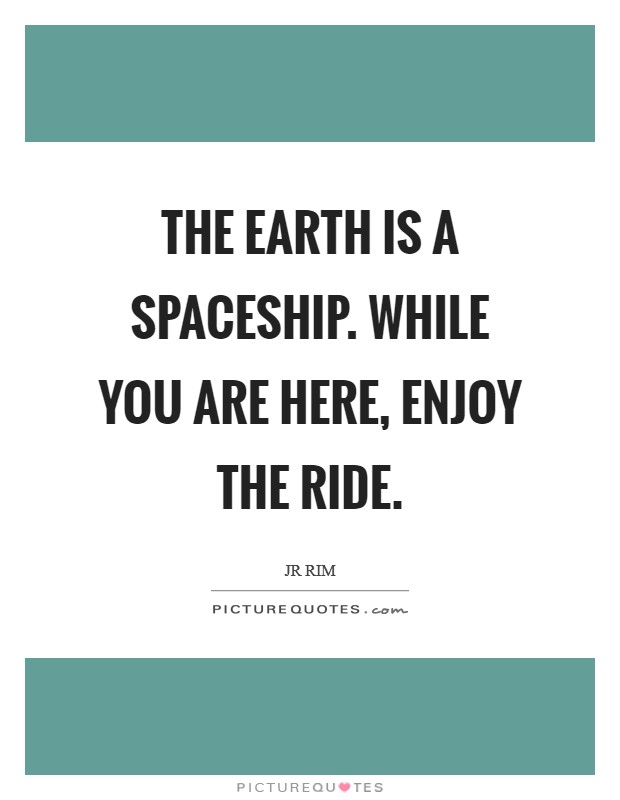 Enjoy The Ride Quotes & Sayings | Enjoy The Ride Picture Quotes