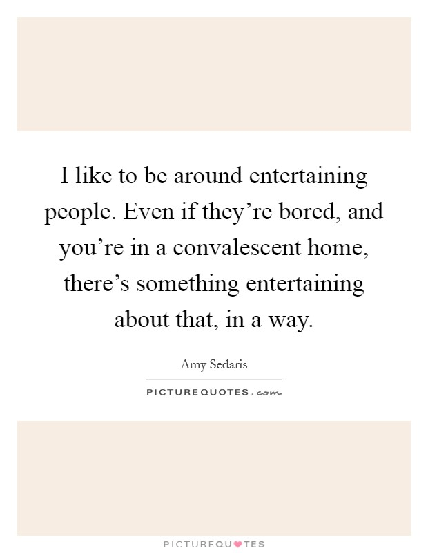Entertaining People Quotes Sayings Entertaining People Picture