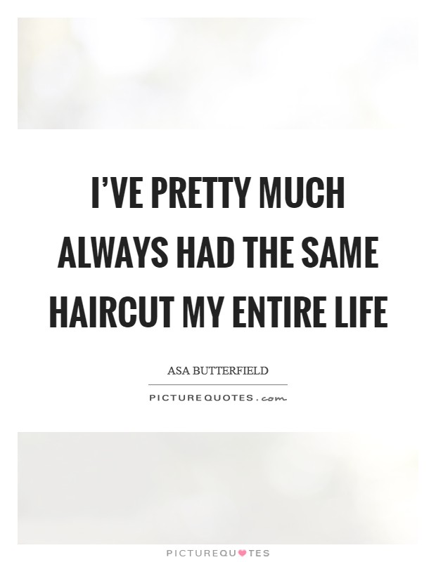 Haircut Quotes Haircut Sayings Haircut Picture Quotes