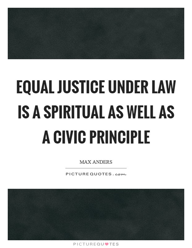 Equal justice under law is a spiritual as well as a civic principle Picture Quote #1