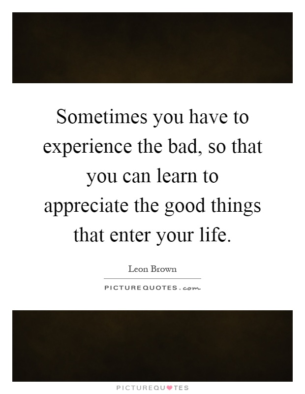 Learn To Appreciate What You Have - Picture Quotes