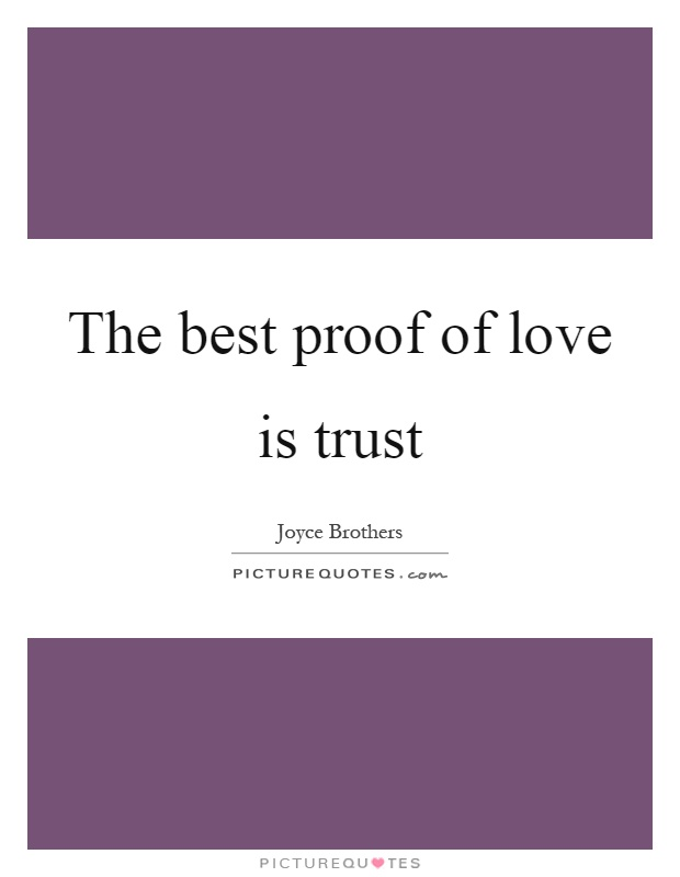 The best proof of love is trust Picture Quote #1